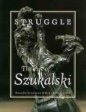 Struggle : The Art of Szukalski, Paperback by Kirsch, Eva (EDT); Kirsch, Dona...
