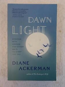 SIGNED Diane Ackerman DAWN LIGHT 2009 W. W. Norton, NY First Trade Paperback Ed.
