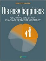 Easy happiness. Growing together in an affective democracy - ER