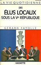 La vie quotidienne des ÉLUS LOCAUX sous la Ve République + Gérard FAYOLLE