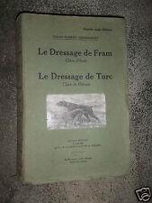 Le dressage de Fram, chien d'arrêt, dressage de Turc chien de garde R.Dommanget