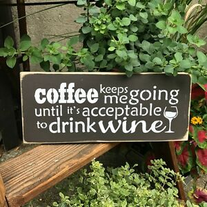 Funny coffee Wine sign / Wooden sign / Kitchen Decor ~ Coffee keeps me going