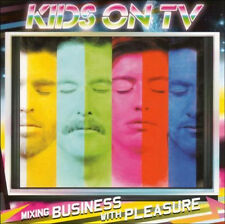 KIDS ON TV = mixing business with pleasure = ELECTRO LEFTFIELD ROCK HOUSE SOUNDS