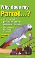 Why Does My Parrot...? by Rosemary Low (Paperback, 2015)