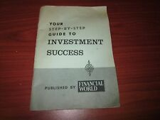 Your Step By Step Guide to Investment Success (Financial World) - 1960