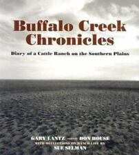 Buffalo Creek Chronicles: Diary Of A Cattle Range On The Southern Plains