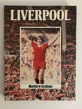 Liverpool By Matthew Graham, 1984. Football Book.