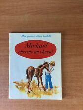 MON PREMIER ALBUM HACHETTE : MICHAEL CHERCHE UN CHEVAL