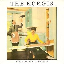 THE KORGIS If It's Alright With You Baby Vinyl 7 Inch Rialto TREB 118 1980 EX