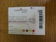 01/04/2014 billet: Manchester City U21 V Burnley U21 [à Leigh RL]. merci pour