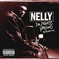 Nelly : Da Derrty Versions: The Reinvention CD