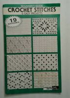 Crochet Stitches & Easy Projects ~ Beginners Guide to 19 Stitches Leisure Arts