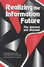 Realizing the Information Future: the Internet and Beyond by National...
