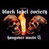 Zakk Wyldes Black Label Society : Hangover Music, Vol. 6 CD