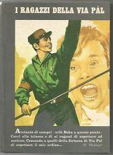 """LIBRO""""I RAGAZZI DELLA VIA PAL""""F.MOLNAR EDITRICE GIROTONDO VARESE NOVEMBRE 1966"""