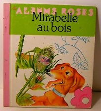 """livre illustré albums roses """"Mirabelle au bois"""" par R. Simon 1980 Hachette"""