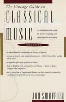 The Vintage Guide to Classical Music: An Indispensable Guide for Understanding a