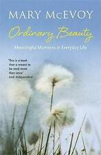 New, Ordinary Beauty: Meaningful Moments in Everyday Life, McEvoy, Mary, Book
