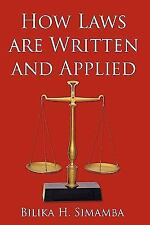How Laws Are Written and Applied by Bilika H. Simamba (2010, Paperback)