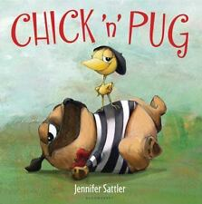 Chick 'n' Pug by Jennifer Sattler (2013, Board Book)