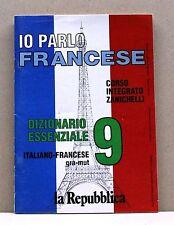 IO PARLO FRANCESE 9 DIZIONARIO ESSENZIALE - italiano-francese gra-mut