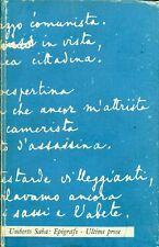 SABA Umberto - Epigrafe, Ultime prose. Il Saggiatore, Biblioteca delle Silerchi