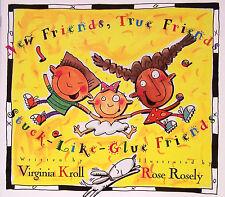 NEW FRIEND TRUE FRIENDS STUCK LIKE GLUE FRIENDS (pb) by Virginia Kroll