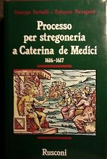 FARINELLI PACCAGNINI PROCESSO PER STREGONERIA A CATERINA DE' MEDICI 1616-1617