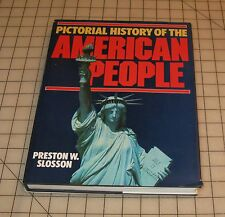 Pictorial History of The AMERICAN PEOPLE by Preston W Slosson HC Book