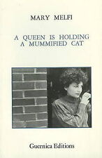Queen is Holding a Mummified Cat by Mary Melfi (Paperback, 1982)