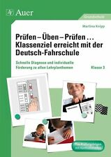 Prüfen -Üben-Prüfen, Klassenziel erreicht mit der Deutsch-Fahrschule (Auer 2011)