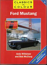 Ford Mustang - Classics in Colour - Colour, Data & Detail inc. Shelby Mustang