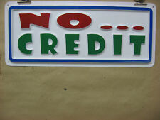 NO CREDIT 3-D Embossed Plastic Sign 5x13, No Charge Cash ok