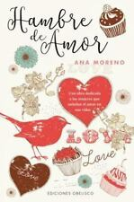 HAMBRE DE AMOR/ HUNGER FOR LOVE - MORENO, ANA - NEW PAPERBACK BOOK