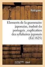 Éléments de la Grammaire Japonaise, traduit du portugais,: PRA (C) CA (C) DA (C) S....