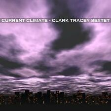 Clark Tracey Sextet - Current Climate [CD]