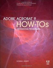 Adobe Acrobat 9 How-Tos: 125 Essential Techniques by Donna L. Baker