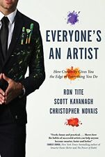 Everyones An Artist (or At Least They Should Be): How Creativity Gives You the