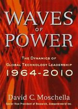 Waves of Power: The Dynamics of Global Technology Leadership, 1964-2010 David C