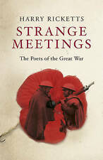 [ STRANGE MEETINGS THE POETS OF THE GREAT WAR BY RICKETTS, HARRY](AUTHOR)HARDBAC