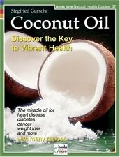 Coconut Oil: Discover the Key to Vibrant Health (A