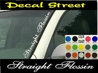 "Straight Flossin Vertical Windshield Vinyl Decal sticker 4"" x 22"" Car truck SUV"