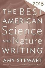 Best American: The Best American Science and Nature Writing 2016 by Amy...