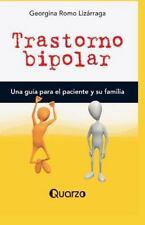 Trastorno Bipolar : Una Guia para el Paciente y Su Familia by Georgina Romo...
