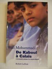 De Kaboul à Calais-Wali Mohammadi-Périple d'un jeune Afghan-Roman Robert Laffont