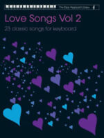 The Easy Keyboard Library: Love Songs - Volume 2 Keyboard Sheet Music Mixed Song