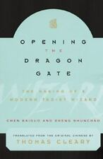Opening the Dragon Gate : The Making of a Modern Taoist Wizard by Thomas...
