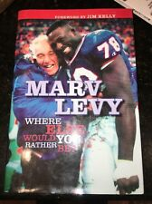 Marv Levy SIGNED AUTOGRAPHED BOOK Where Else Would You Rather Be? 2004 Hardcover