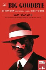 The Big Goodbye by Sam Wasson [P-Ð-F´]