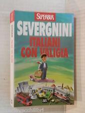 ITALIANI CON VALIGIA Beppe Severgnini Rizzoli Super BUR 2003 romanzo libro di
